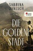 Die goldene Stadt - Sabrina Janesch