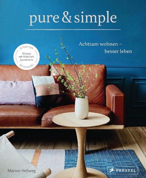 pure & simple: Achtsam wohnen - besser leben - Marion Hellweg