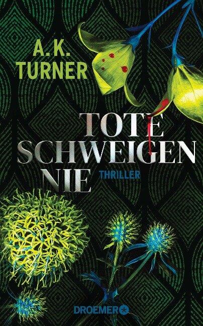 Tote schweigen nie - A. K. Turner