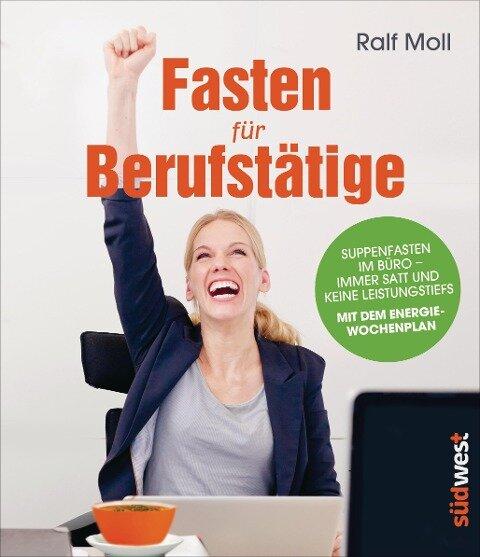 Fasten für Berufstätige - Ralf Moll, Gisela Held