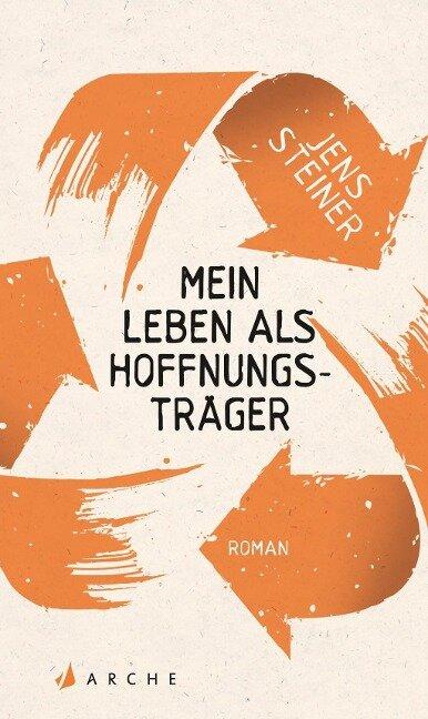 Mein Leben als Hoffnungsträger - Jens Steiner