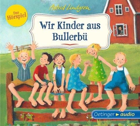 Wir Kinder aus Bullerbü - Das Hörspiel (CD) - Astrid Lindgren, Dieter Faber, Frank Oberpichler
