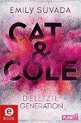 Cat & Cole: Die letzte Generation - Emily Suvada
