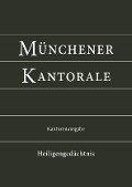 Münchener Kantorale: Heiligengedächtnis (Band H). Kantorenausgabe - Markus Eham, Bernward Beyerle, Gerald Fischer, Michael Heigenhuber, Stephan Zippe