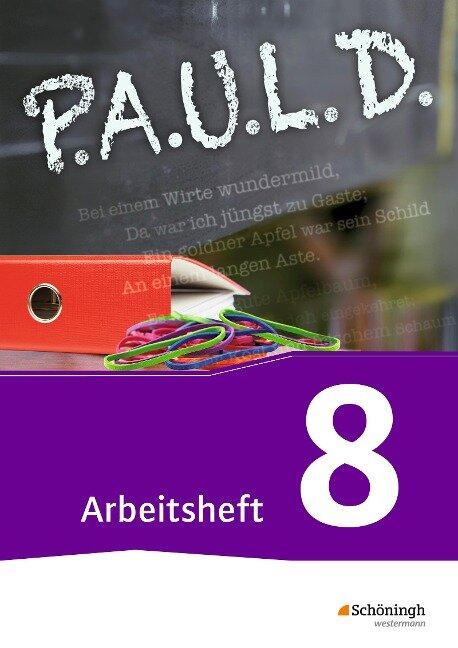 P.A.U.L. D. (Paul) 8. Arbeitsheft. Für Gymnasien und Gesamtschulen - Neubearbeitung -