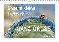 Unsere kleine Tierwelt - GANZ GROSS (Wandkalender 2018 DIN A4 quer) - Sabine Schmidt