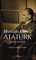 Mustafa Kemal Atatürk Hayati Ve Eseri - E. Semih Yalcin