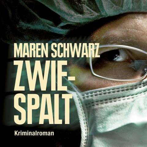 Zwiespalt (Ungekürzt) - Maren Schwarz