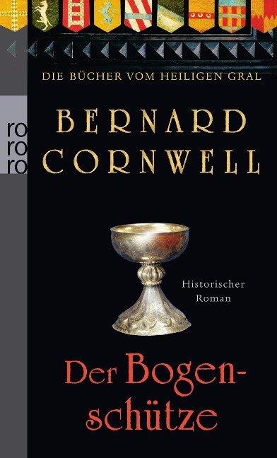 Die Bücher vom Heiligen Gral. Der Bogenschütze - Bernard Cornwell