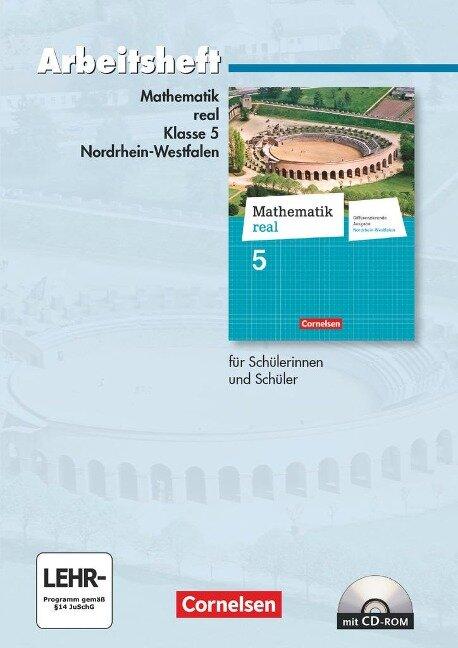 Mathematik real 5. Schuljahr. Arbeitsheft mit eingelegten Lösungen und CD-ROM. Realschule Nordrhein-Westfalen