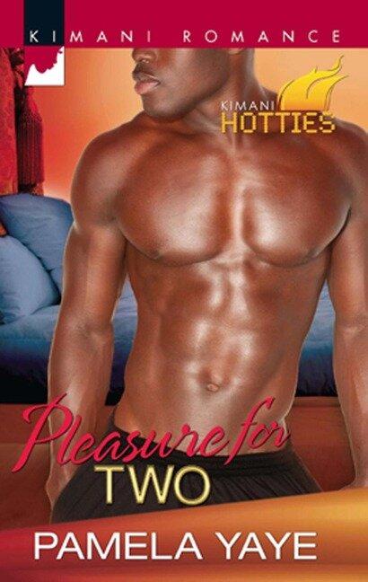 Pleasure for Two (Mills & Boon Kimani) (Kimani Hotties, Book 11) - Pamela Yaye