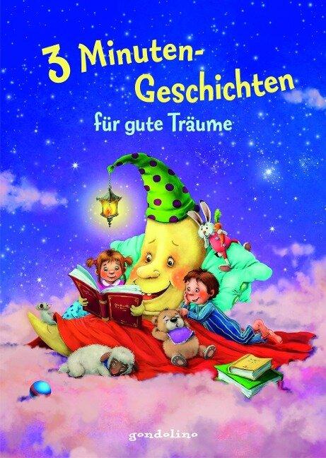 3 Minutengeschichten für gute Träume. gondolino Vorlesen - Ingrid Kellner, Michael Schober, Ingrid Uebe, Maja von Vogel