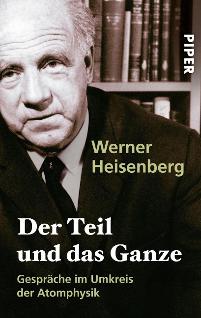 Der Teil und das Ganze - Werner Heisenberg
