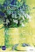 Wohin das Glück uns führt - Linda Lael Miller