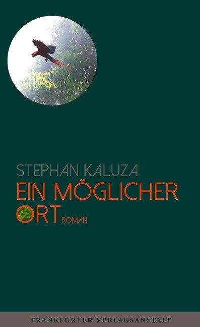 Ein möglicher Ort - Stephan Kaluza