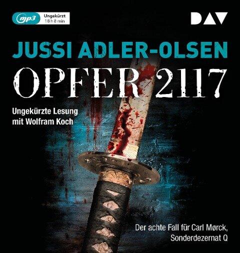 Opfer 2117. Der achte Fall für Carl Mørck, Sonderdezernat Q - Jussi Adler-Olsen