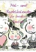 Mal- und Bastelkalender für kreative Familien (Wandkalender 2018 DIN A2 hoch) - Claudia Burlager