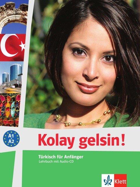 Kolay gelsin! Türkisch für Anfänger. Lehrbuch mit Audio-CD -