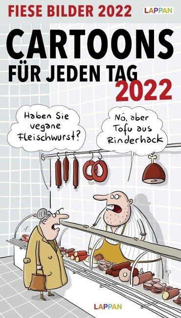 Fiese Bilder Cartoons für jeden Tag 2022: Tageskalender -