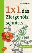 1 x 1 des Ziergehölzschnitts - Rolf Heinzelmann