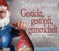 Gestickt, gestopft, gemeuchelt - Tatjana Kruse