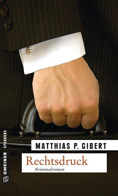 Rechtsdruck - Matthias P. Gibert