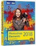 Photoshop Elements 2018 - Bild für Bild erklärt - zur aktuellen Version von Adobe Photoshop Elements - Michael Gradias