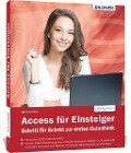 Access für Einsteiger - für die Versionen 2010, 2013 und 2016 - Inge Baumeister