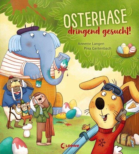 Osterhase dringend gesucht! - Annette Langen