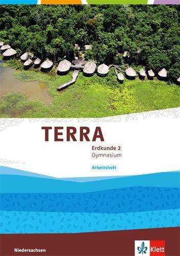 TERRA Erdkunde für Niedersachsen - Ausgabe für Gymnasien 2014. Arbeitsheft 7./8. Klasse -