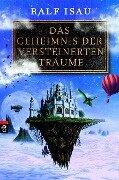 Das Geheimnis der versteinerten Träume - Ralf Isau