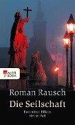 Die Seilschaft - Roman Rausch