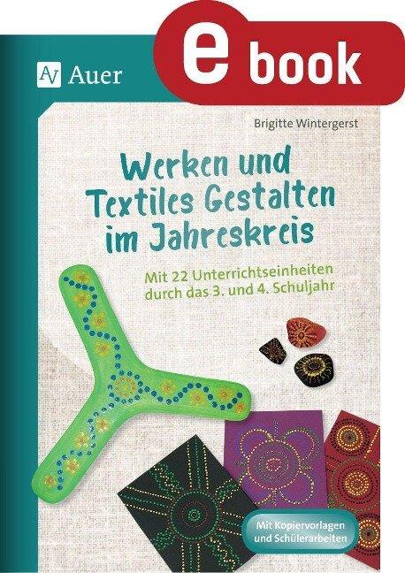 Werken und Textiles Gestalten im Jahreskreis - Brigitte Wintergerst