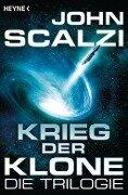 Krieg der Klone - Die Trilogie - John Scalzi