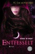 House of Night 11. Entfesselt - Kristin Cast, P. C. Cast