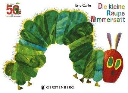Die kleine Raupe Nimmersatt - Jubiläumsausgabe - Eric Carle