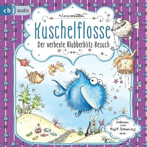 Kuschelflosse - Der verhexte Blubberblitz-Besuch - Nina Müller
