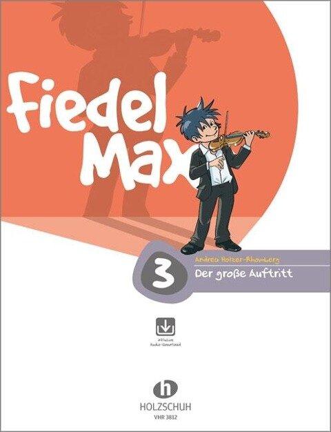 """Fiedel Max - """"Der große Auftritt"""" - Vorspielstücke 3 mit CD - Andrea Holzer-Rhomberg"""