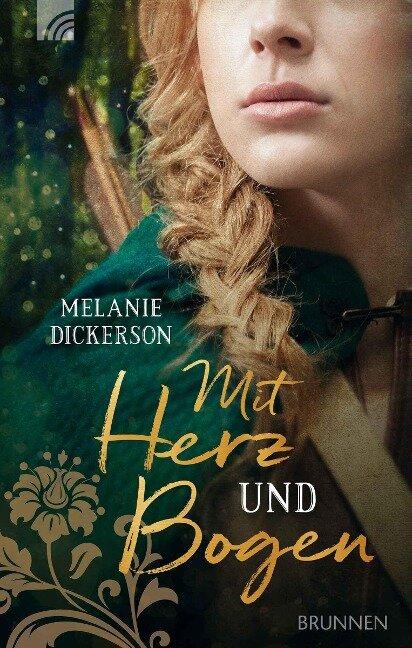 Mit Herz und Bogen - Melanie Dickerson