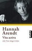 Vita activa oder Vom tätigen Leben - Hannah Arendt