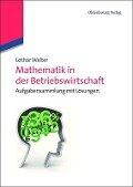 Mathematik in der Betriebswirtschaft - Lothar Walter
