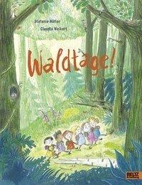 Waldtage! - Stefanie Höfler, Claudia Weikert