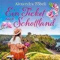 Ein Ticket nach Schottland (Ungek¿rzt) - Alexandra Z¿beli