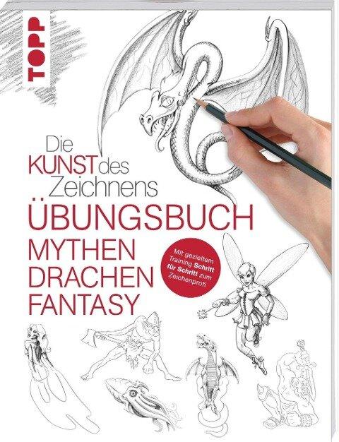 Die Kunst des Zeichnens - Mythen, Drachen, Fantasy Übungsbuch -
