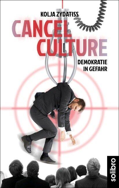 Cancel Culture - Kolja Zydatiss