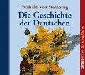 Die Geschichte der Deutschen. 2 CD's - Wilhelm von Sternburg