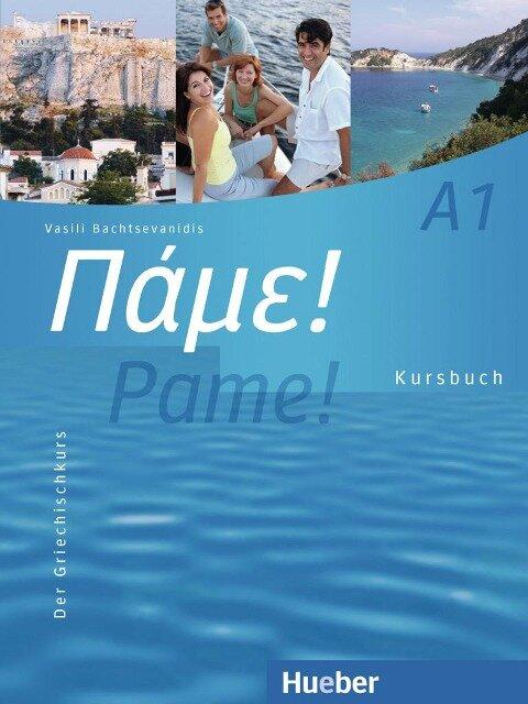 Pame! A1. Kursbuch - Vasili Bachtsevanidis
