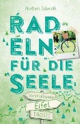 Eifel. Radeln für die Seele - Norbert Schmidt