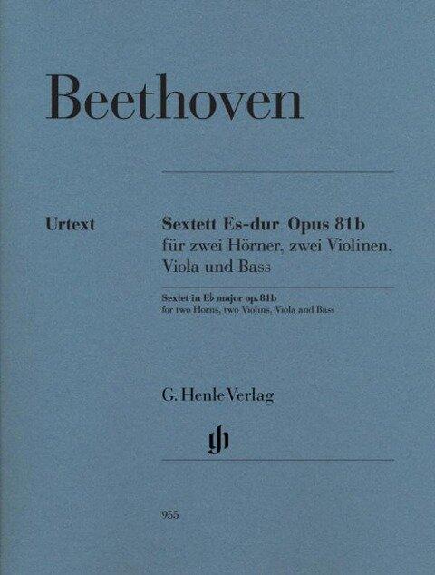 Sextett Es-dur op. 81b für zwei Hörner, zwei Violinen, Viola und Bass - Ludwig van Beethoven