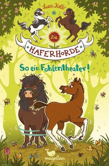 Die Haferhorde 08 - So ein Fohlentheater! - Suza Kolb